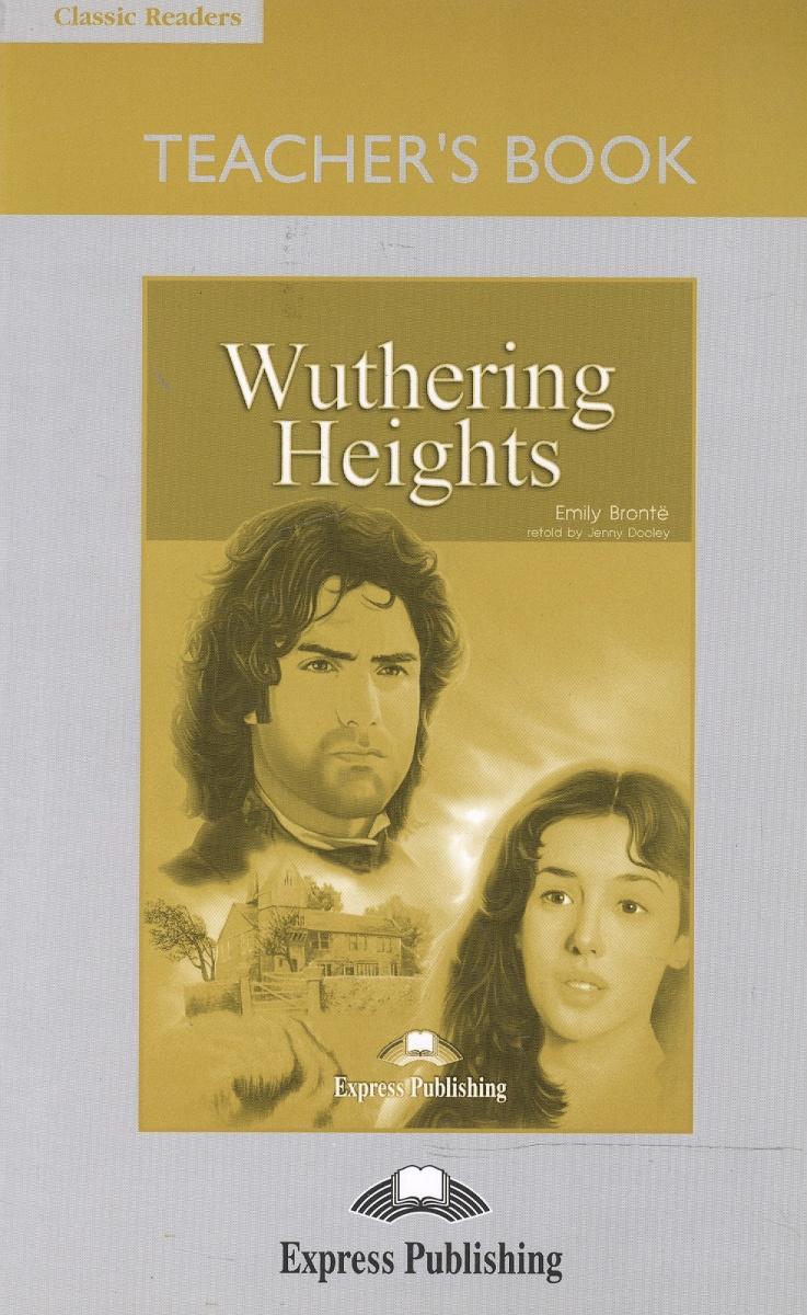 Bronte E. Wuthering Heights. Teacher's Book. Книга для учителя bronte c jane eyre книга для чтения level 4
