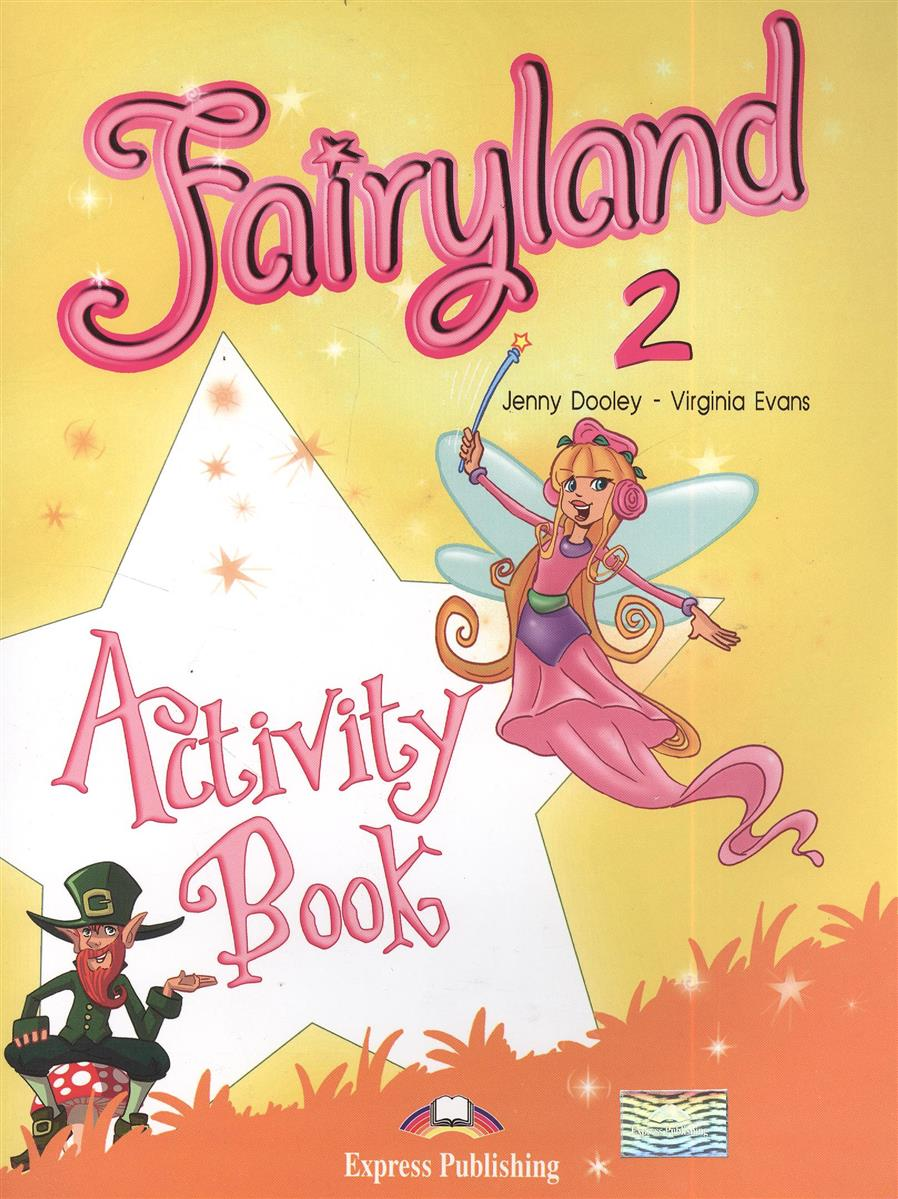 Dooley J., Evans V. Fairyland 2. Activity Book. Рабочая тетрадь my phonics 1 the alphabet activity book рабочая тетрадь