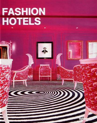 Книга Fashion Hotels/Модные гостиницы