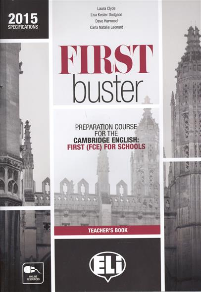 Clyde L., Dodgson L., Harwood D., Leonard С. First Buster. Teachers Book. Preparation Course for the Cambridge English: First (FCE) for Schools (+3CD) цена