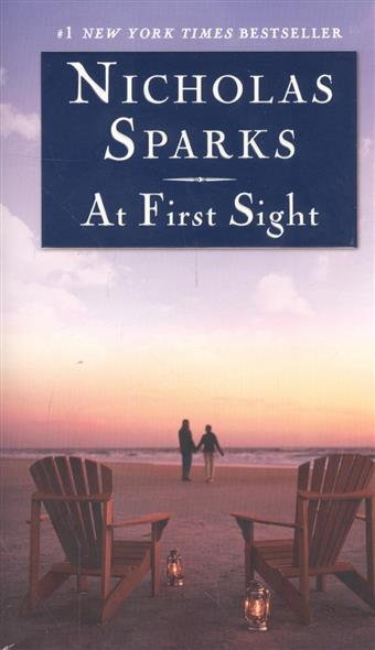 Sparks N. At First Sight ISBN: 9781455545384 lunev