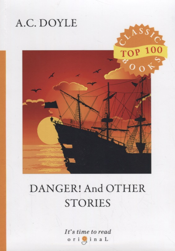 Doyle A. Danger! And Other Stories arthur conan doyle danger and other stories