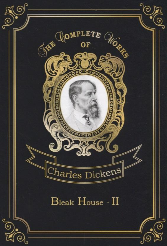 Dickens C. Bleak House II dickens c a christmas carol книга для чтения