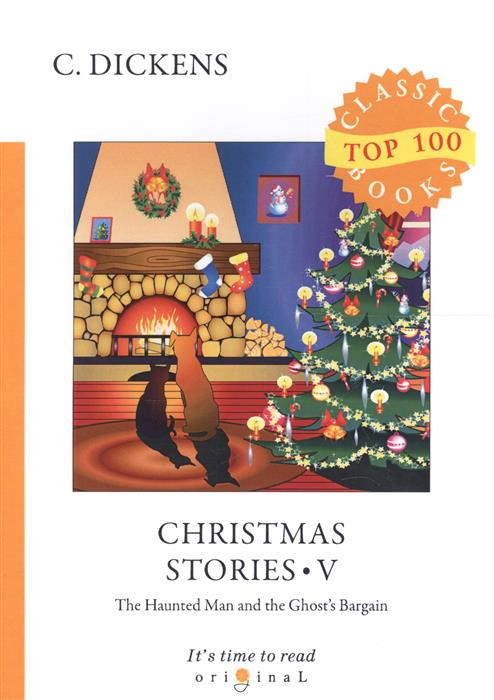 Dickens C. Christmas Stories V. The Haunted Man and Ghost's Bargain цены