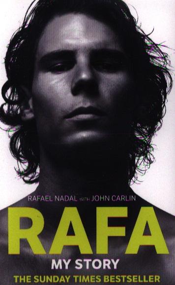 Nadal R., Carlin J. Rafa: My Story
