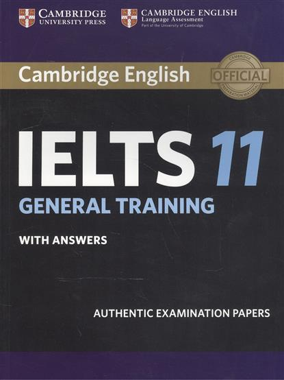 Cambridge English IELTS 11. General Training. Whit Answers cambridge english ielts 9 authentic examination papers from cambridge esol with answers 2cd