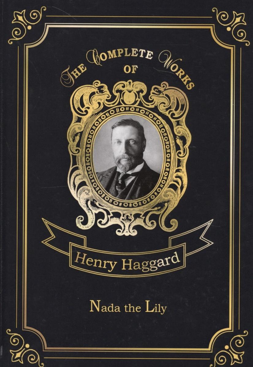 Haggard H. Nada the Lily h rider haggard the virgin of the sun