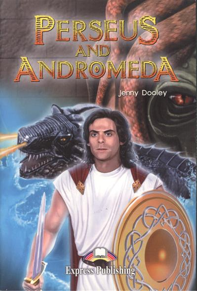 Dooley J. Perseus and Andromeda. Книга для чтения evans v dooley j enterprise 3 video activity book pre intermediate рабочая тетрадь к видеокурсу