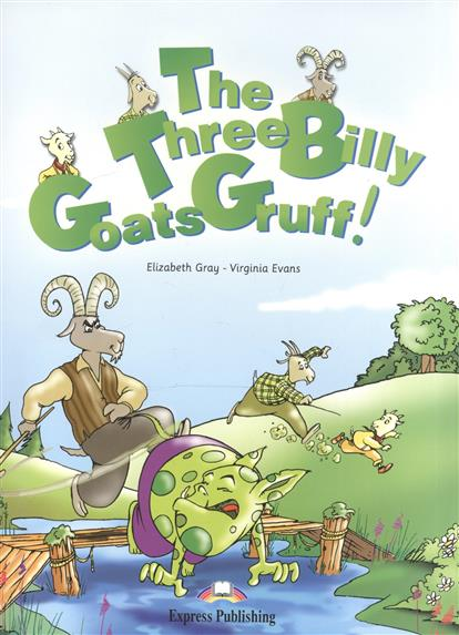 Gray E., Evans V. The Three Billy Goats Gruff! Story Book (+CD) the sweet action the ultimate story cd