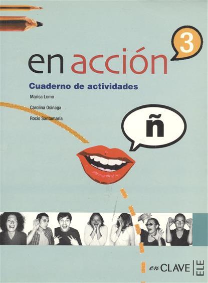 Lomo M. En Accion 3 Cuaderno de actividades suena 3 cuaderno de ejercicios