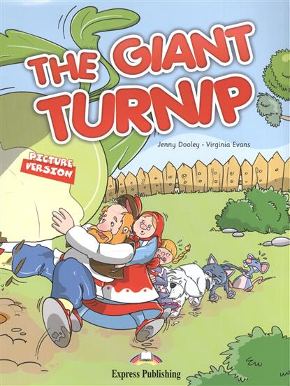 Dooley J., Evans V. The Giant Turnip. Picture Version. Texts & Pictures evans v dooley j henry hippo pictire version texts & pictures isbn 9781846795602