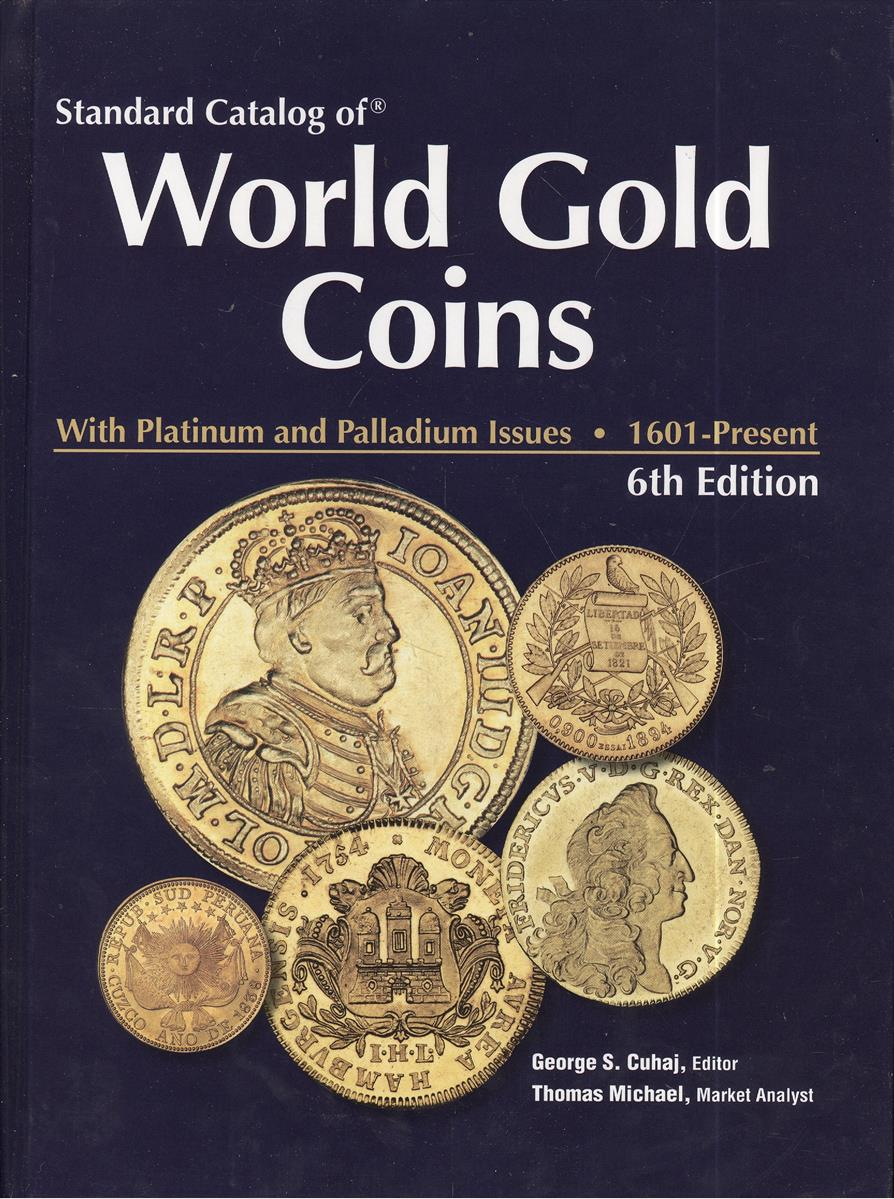 Стандартный каталог золотых монет. Standard Catalog of World Cold Coins. With Platinum and Palladium Issues. 1601-Present. 6-е издание (Краузе 2009)