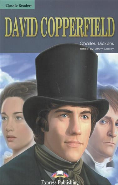 Dickens C. David Copperfield. Reader. Книга для чтения dickens c david copperfield teacher s book книга для учителя