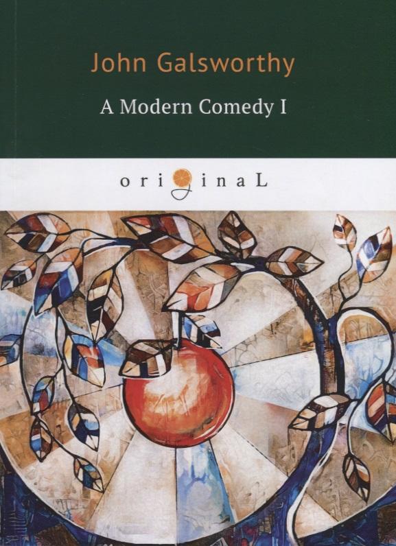 Galsworthy J. A Modern Comedy 1