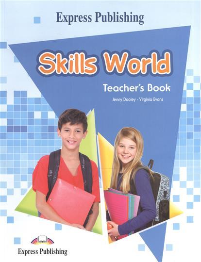 Evans V., Dooley J. Skills World. Teacher's Book evans v dooley j enterprise plus grammar pre intermediate