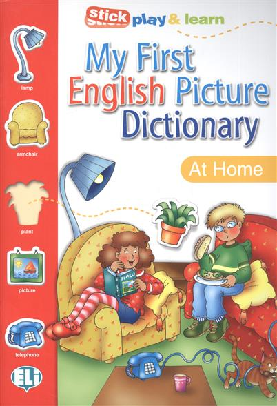 My First English Picture Dictionary. At Home / PICT. Dictionnaire (A1) / Stick play & learn english dictionary
