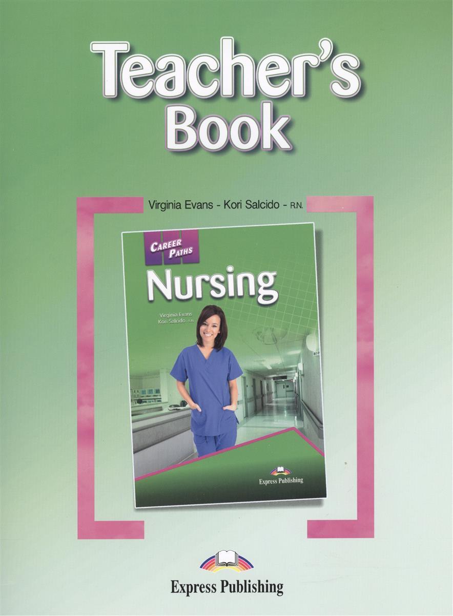 Evans V., Salcido K. Nursing. Teacher's Book. Книга для учителя k v gortners karalienes zvērests