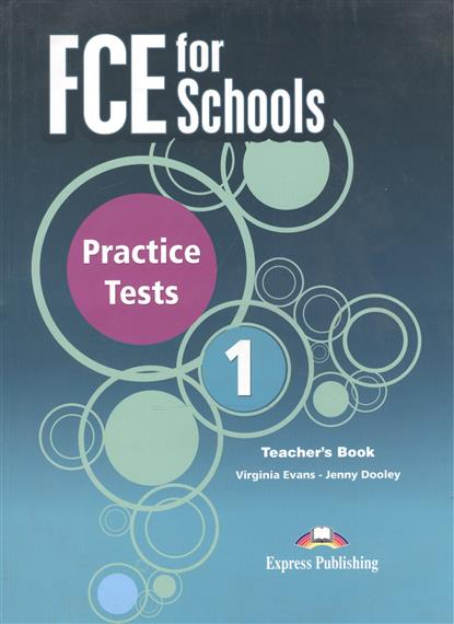Evans V., Dooley J. FCE for Schools Practice Tests 1. Teacher's Book dooley j evans v fairyland 2 activity book рабочая тетрадь