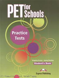 Evans V., Dooley J. PET for Schools. Practice Tests. Student`s Book ISBN: 9781780988894 evans v dooley j pet for schools practice tests teacher s book