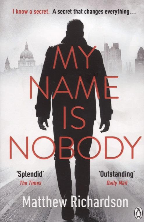 Richardson M. My Name Is Nobody nobody s perfect