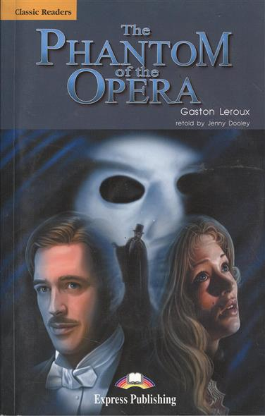 Leroux G. The Phantom of the Opera. Книга для чтения leroux g leroux the phantom of the opera