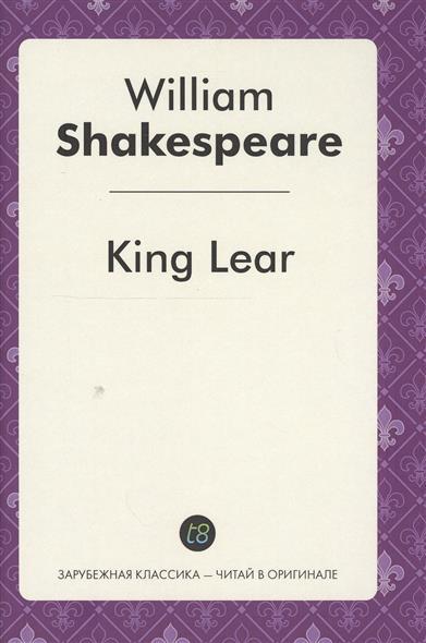 King Lear. Tragedy in English = Король Лир. Пьеса на английском языке