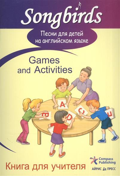 Песни для детей на англ. языке Games and Activities