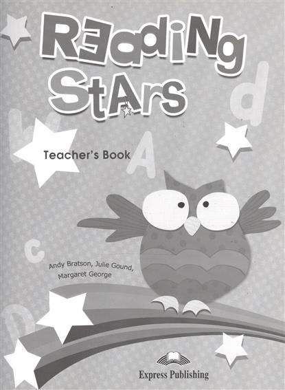 Bratson A., Gound J., George M. Reading Stars. Teacher's Book