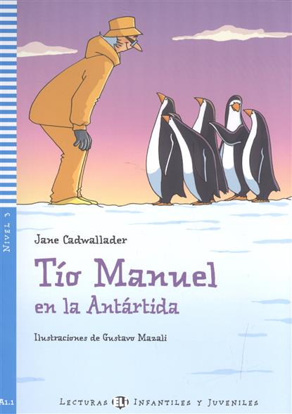 Cadwallader J. Tio Manuel en la Antartida. Nivel 3 (+CD)