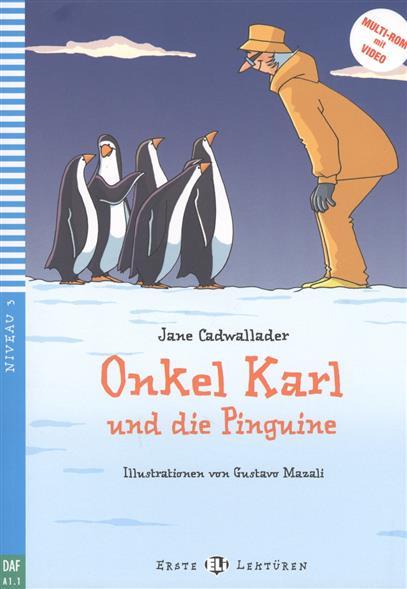 Onkel Karl und die Pinguine. Niveau 3 от Читай-город