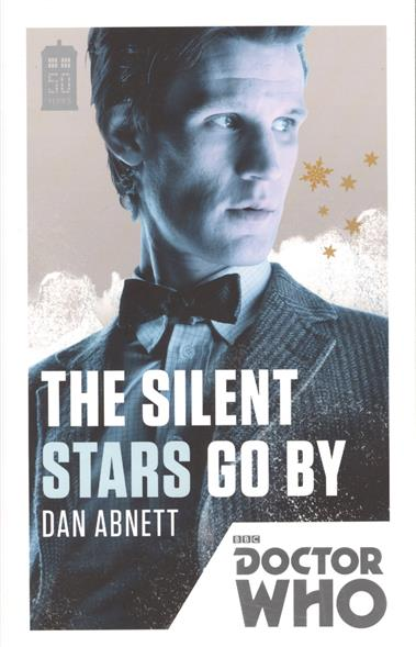 Abnett D. Doctor Who: Silent Stars Go By футболка рингер printio доктор кто doctor who