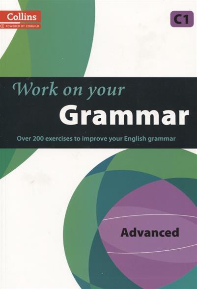 Work on Your Grammar. Advanced C1 short j get ready for ielts listening work on your grammar b1 2cd
