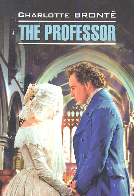 Bronte C. The professor bronte c bronte jane eyre
