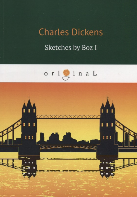 Dickens C. Sketches by Boz I dickens c a christmas carol книга для чтения