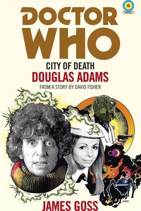 Goss J., Adams D. Doctor Who: City of Death colgan j doctor who dark horizons