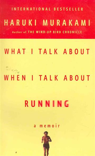 Murakami H. What I Talk About When I Talk About Running fat talk – what girls & their parents say about dieting