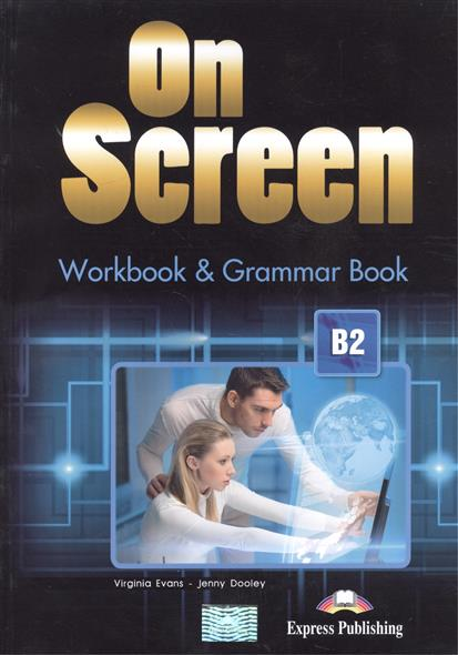 Evans V., Dooley J. On Screen B2. WorkBook & Grammar Book (Revised) naxtop 1pc screen film for xiaomi redmi note 4x 4gb 64gb high version