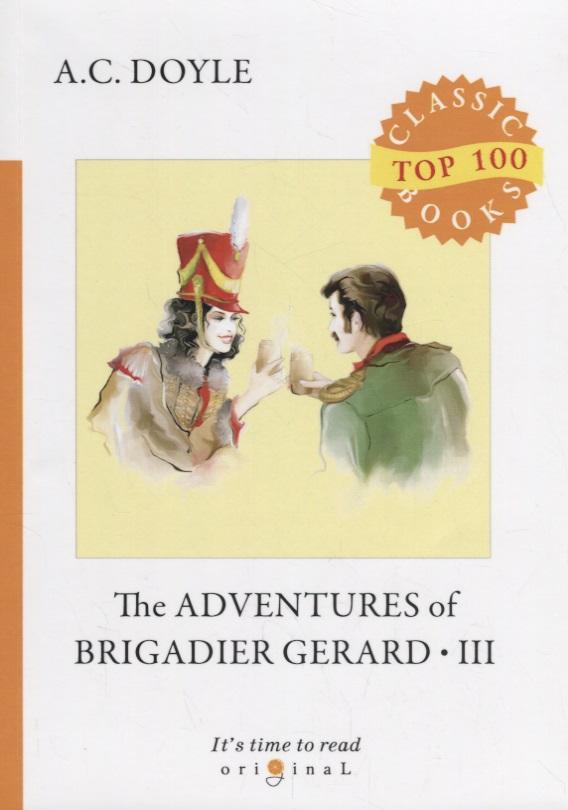 Doyle A. The Adventures of Brigadier Gerard III the hound of the baskervilles приключения шерлока холмса собака баскервилей уровень 3 doyle a c