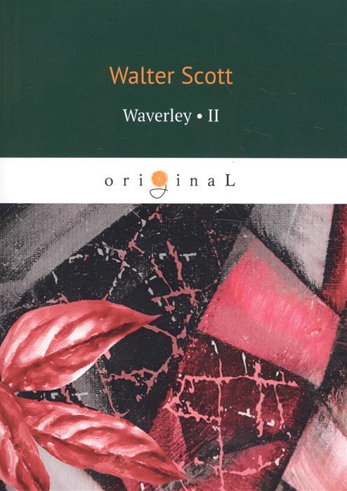 Scott W. Waverley. Volume II scott w woodstock i