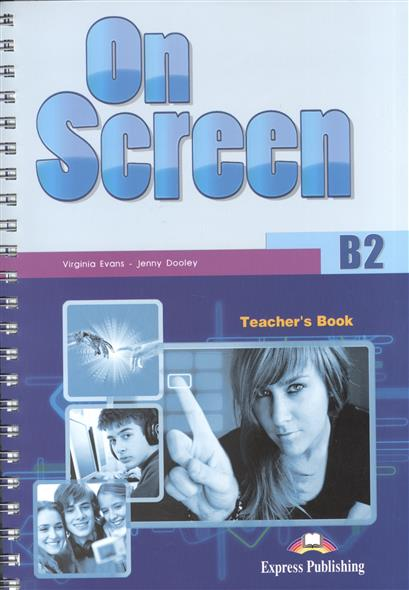 Evans V., Dooley J. On Screen B2 Teacher's Book + Writing Book + Writing Book Key (комплект из 3-х книг в упаковке)