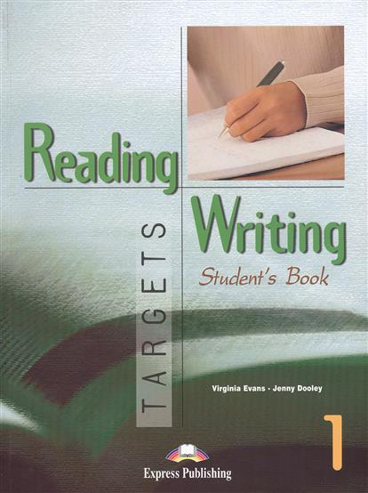 Evans V., Dooley J. Reading & Writing Targets 1. Student's Book dooley j evans v fairyland 2 activity book рабочая тетрадь