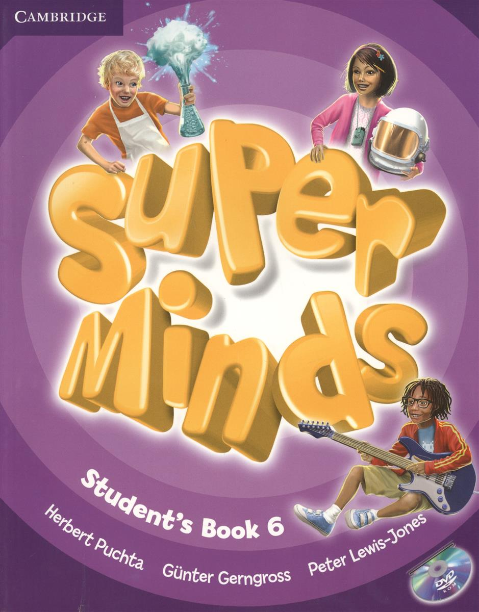 Gerngross G., Puchta H., Lewis-Jone P. Super Minds. Level 6. Student's Book (+DVD) (книга на английском языке) ISBN: 9780521223874 szlachta e super grammar practice book level 1 книга на английском языке