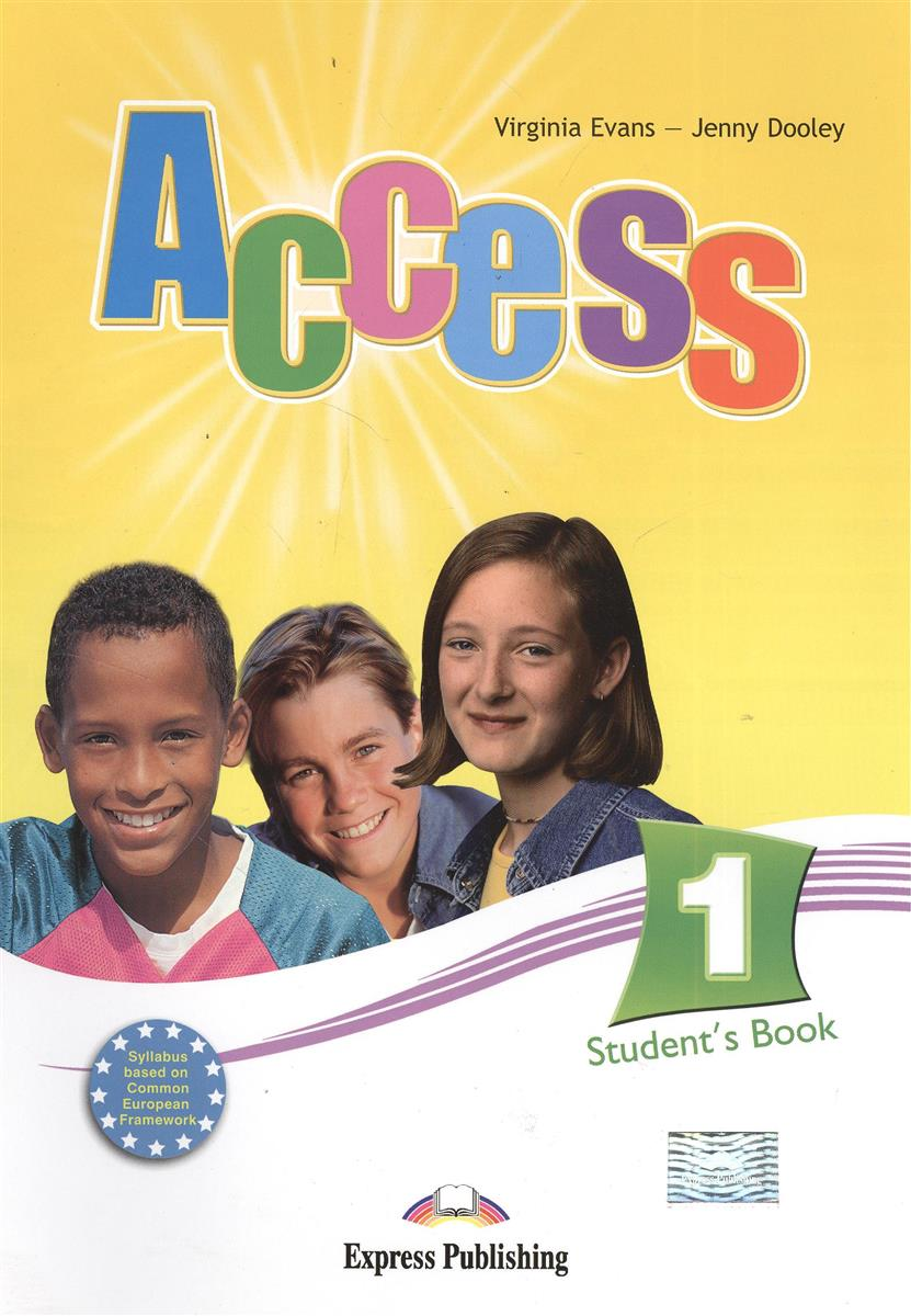 Evans V., Dooley J. Access 1. Student's Book. Учебник ISBN: 9781846794704 evans v dooley j access 1 teacher s resource pack