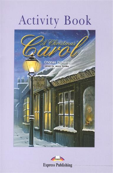 Dickens C. A Christmas Carol. Acvtivity Book ISBN: 9781846794339 dickens c a christmas carol level 4 книга для чтения