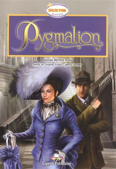 Shaw G. Pygmalion. Книга для чтения shaw g pygmalion teacher s edition isbn 9781848621367