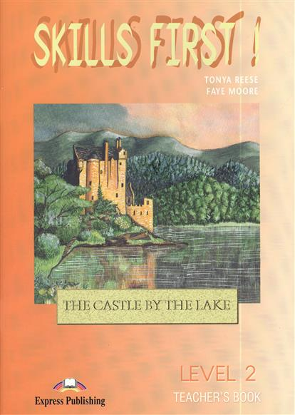 Reese T., Moore F. Skills First! The Castle by the Lake. Level 2 Teacher`s Book on sale best price 84 real 6 points lcd interactive touch foil film through glass shop window for touch kiosk table etc