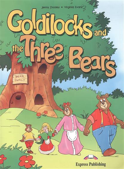 Dooley J., Evans V. Goldilocks and the Three Bears. Сборник рассказов (+CD) dooley j kerr a the ant