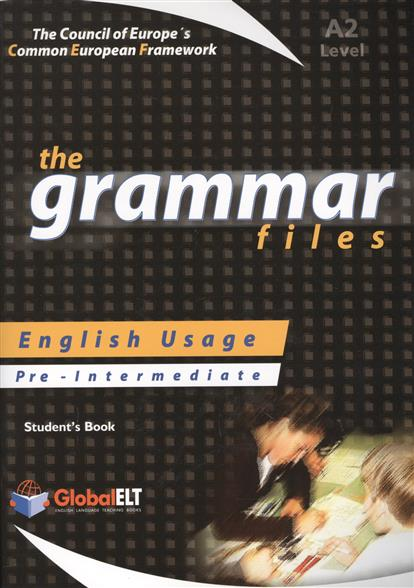 The Grammar Files. English Usage. Pre-Intermediate. Level A2. Student's Book england pre intermediate level a2 b1 cd rom