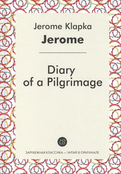 Jerome J. Diary of a Pilgrimage diary of a mad brownie ef 1