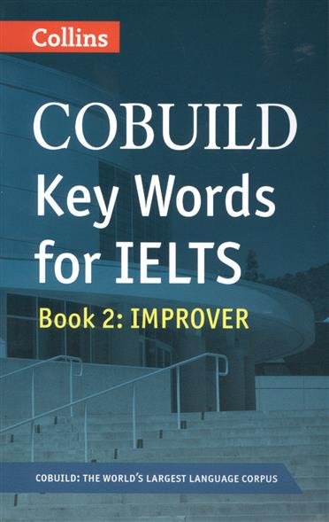 Cobuild Key Words for Ielts. Book 2: Improver mccarter s ash j ielts testbuilder 1 tests that teach with key 2cd